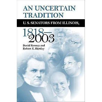 Eine unsichere Tradition - uns Senator aus Illinois - 1818-2003 von Davi