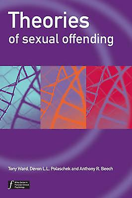 Theories of Sexual Offending by Tony Ward - Devon Polaschek - Anthony