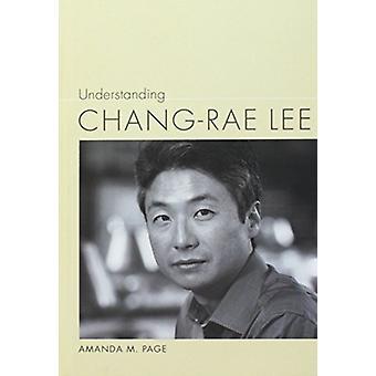 Understanding Chang-Rae Lee par Amanda M Page - Book 9781611177824