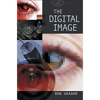 The Digital Image (Revised edition) by Ron Graham - 9781904445005 Book