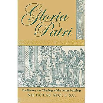 Gloria Patri: La historia y la teología de la doxología menor