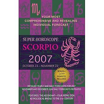 Super Horoscope 2007: Scorpio (Super Horoscopes Scorpio)