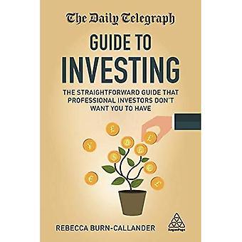 De dagelijkse Telegraaf-gids voor beleggen: de eenvoudige gids die professionele beleggers You want Don't to hebben