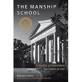 The Manship School: A History of Journalism Education at LSU