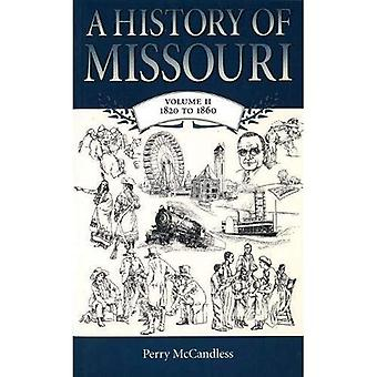 A History of Missouri: 1820 to 1860 v. 2 (The Missouri Sesquicentennial History)