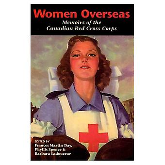Women Overseas: Memoirs of the Canadian Red Cross Corps