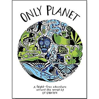 Only Planet: A Flight-Free Adventure Around the World