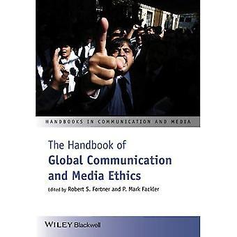 Håndboken av Global kommunikasjon og Media etikk (håndbøker i kommunikasjon og Media)