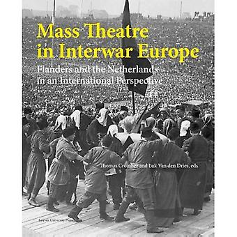 Mass theatre in inter-war Europe: flanders and the Netherlands in an international perspective (Kadoc-Artes (15))
