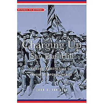 De carga San Juan colina: Theodore Roosevelt y el América Imperial (testigo de historia)