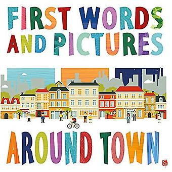 Around Town (First Words and Pictures) [Board book]