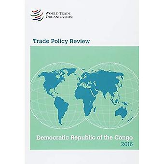 Trade Policy Review - Democratic Republic of the Congo: 2016 (Trade Policy Review - Democratic Republic of the Congo)