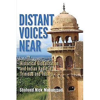 Distant Voices Near: Historical Globalization and� Indian Radio in Trinidad and Tobago