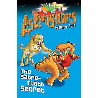 Astrosaurs 18 - The Sabre-tooth Secret by Steve Cole - 9781862305519 B