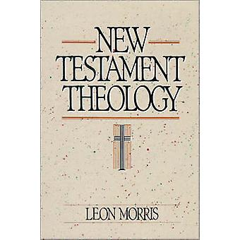 New Testament Theology by Morris & Leon