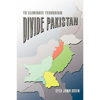 PakistanTo verdelen elimineren van terrorisme door Jamaluddin & Syed