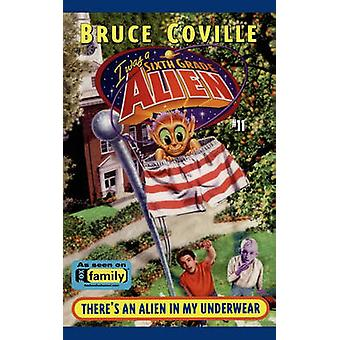 Theres an Alien in My Underwear by Coville & Bruce