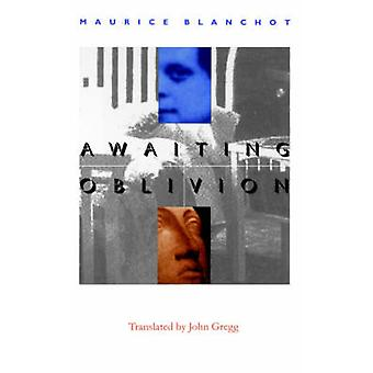 Väntar på Oblivion LAttente LOubli av Blanchot & Maurice