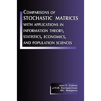 Comparisons of Stochastic Matrices with Applications in Information Theory Statistics Economics and Population by Cohen & Joel E.