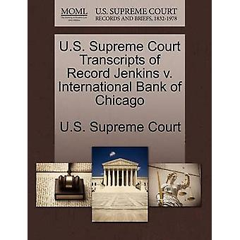 U.S. Supreme Court Transcripts of Record Jenkins v. International Bank of Chicago by U.S. Supreme Court