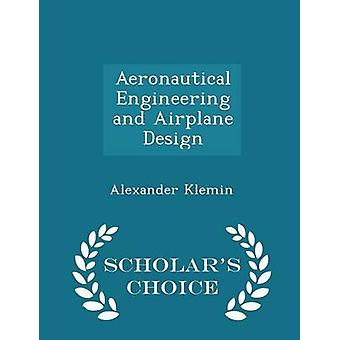 Aeronautical Engineering and Airplane Design  Scholars Choice Edition by Klemin & Alexander