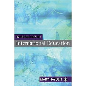 Introduction to International Education International Schools and Their Communities by Hayden & Mary