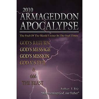 2010 Armageddon Apocalypse by Eric & I.