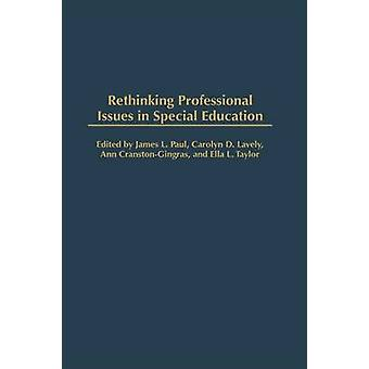 Rethinking Professional Issues in Special Education by Paul & James L.