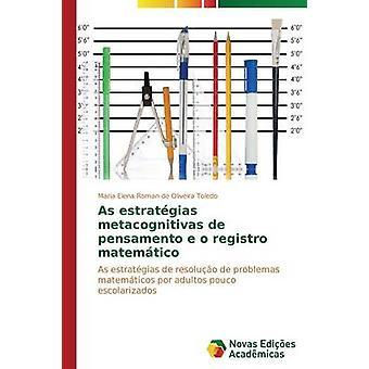 As estratgias metacognitivas de pensamento e o registro matemtico by Roman de Oliveira Toledo Maria Elena
