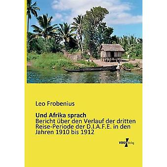 Und Afrika sprach by Frobenius & Leo