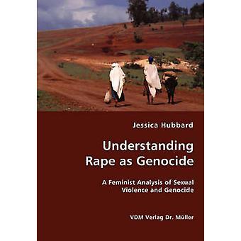 Understanding Rape as Genocide by Hubbard & Jessica