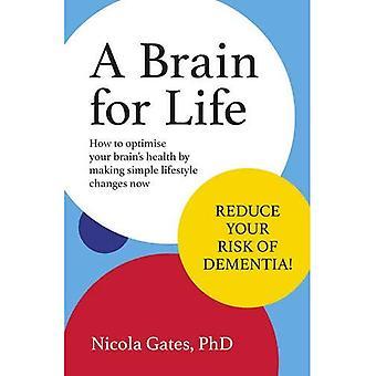 Ein Gehirn fürs Leben: wie Sie Ihre Gesundheit des Gehirns zu optimieren, indem man einfachen Lebensstil ändert sich nun