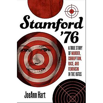 Stamford '76: A True Story� of Murder, Corruption, Race, and Feminism in the 1970s