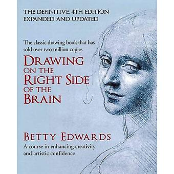 Drawing on the Right Side of the Brain - A Course in Enhancing Creativ