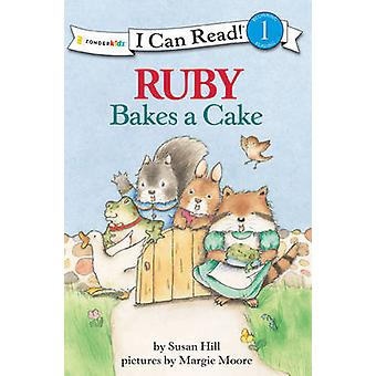 Ruby Bakes a Cake by Susan Hill - Margie Moore - 9780310720225 Book