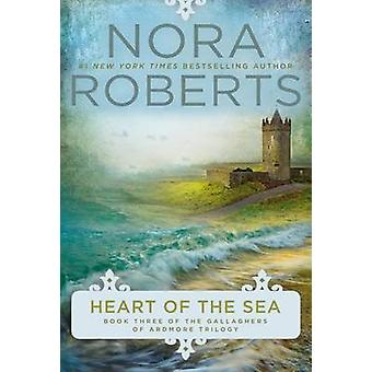 Heart of the Sea by Nora Roberts - 9780425271605 Book
