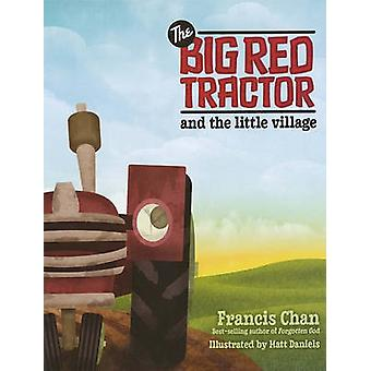 Big Red Tractor & the Littlevillage by Francis Chan - 9780781404198 B
