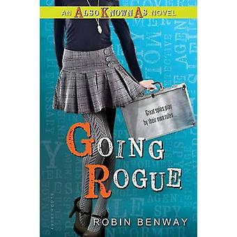 Going Rogue - An Also Known as Novel by Robin Benway - 9780802737861 B