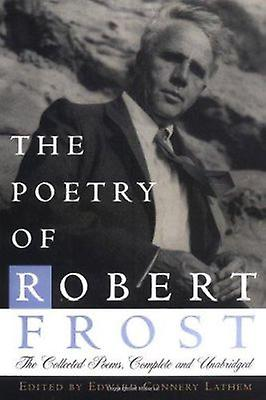 The Poetry of Robert Frost - The Collected Poems by Frost - Robert  La