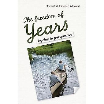 The Freedom of Years - Ageing in perspective by Harriet Mowat - 978085