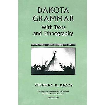 Dakota Grammar - With Texts and Ethnography by Stephen R. Riggs - 9780