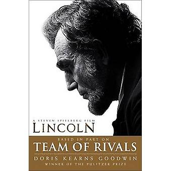 Team of Rivals - Lincoln Film Tie-In Edition by Doris Kearns Goodwin -