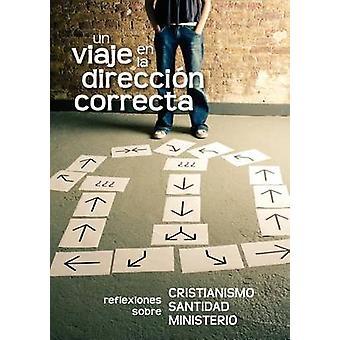 Un Viaje En La Direccion Correcta (Spanish - A Journey in the Right Di