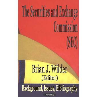 Securities and Exchange Commission (SEC) - Background - Issues - Bibli