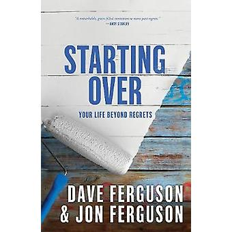 Starting Over - Your Life Beyond Regrets by Starting Over - Your Life B