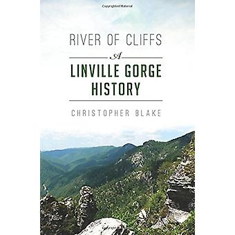 River of Cliffs - A Linville Gorge History by Christopher Blake - 9781