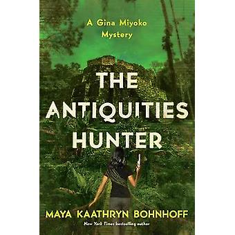 The Antiquities Hunter - A Gina Myoko Mystery by The Antiquities Hunt