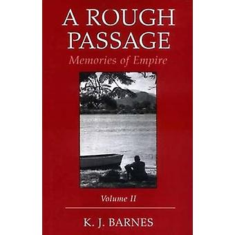 A Rough Passage - Memories of the Empire - v. 2 by K.J. Barnes - 978184