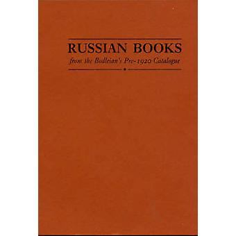 Russian Books from the Bodleian's Pre-1920 Catalogue - 9781851240197