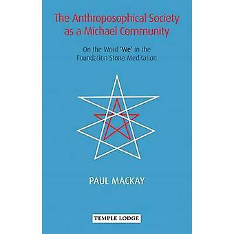 The Anthroposophical Society as a Michael Community - On the Word 'We'